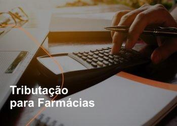 Entender a tributação para farmácias é muito importante para o empresário do varejo farmacêutico. Amplie seus conhecimentos e evolua o seu negócio!