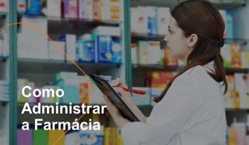 Como administrar a farmácia