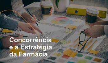 Concorrência e a estratégia da farmácia