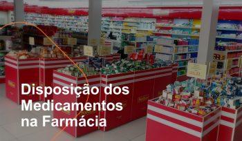 Disposição dos medicamentos na farmácia