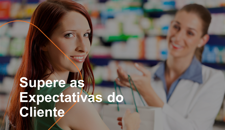 Supere as Expectativas do Cliente