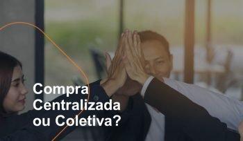 compra coletiva ou centralizada