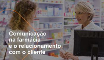 A boa comunicação na farmácia é muito importante na hora de passar informações aos clientes. Saiba como se comunicar com os consumidores e venda mais!
