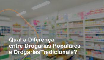 A diferença entre drogarias populares e drogarias tradicionais é fundamental no varejo farma. Adequar o negócio à estratégia é essencial para atuar no setor