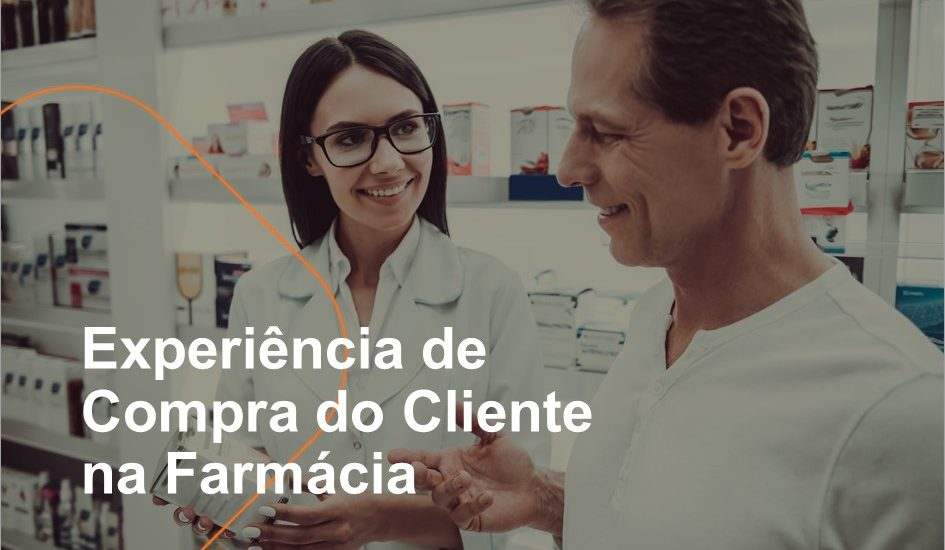 Experiência de Compra do Cliente na Farmácia