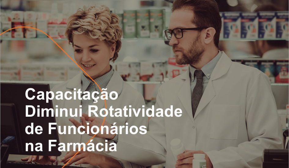 Capacitação Diminui Rotatividade de Funcionários na Farmácia