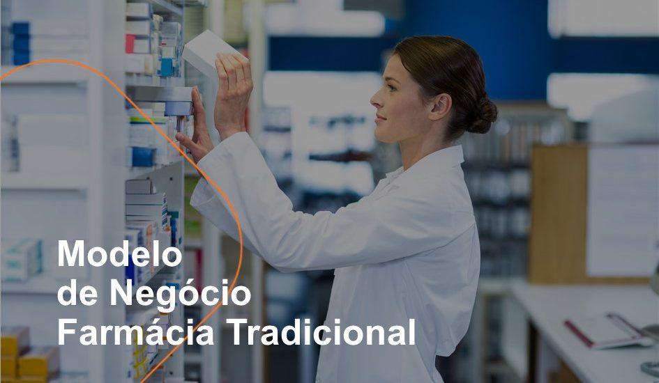 Modelo de Negócio Farmácia Tradicional