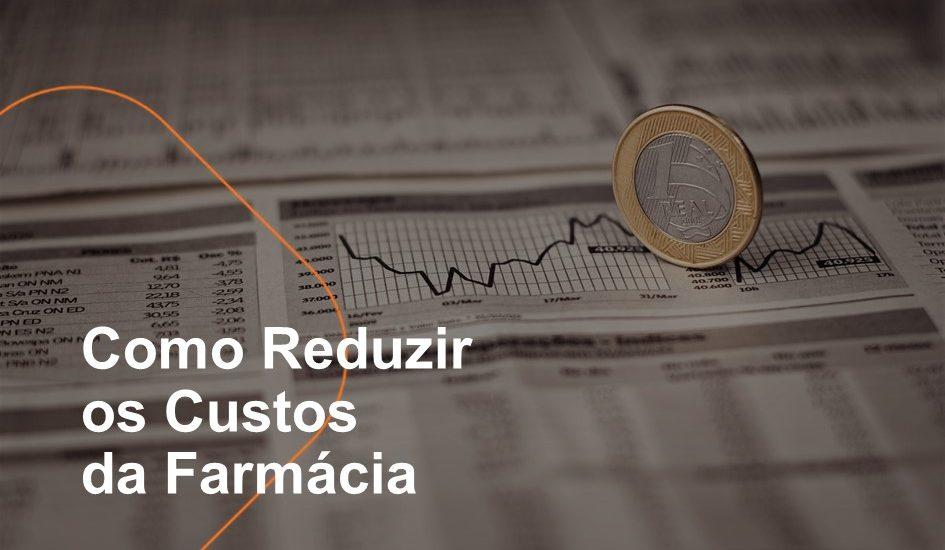 Como Reduzir os Custos da Farmácia